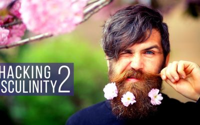 Hacking Masculinity: 12 More Hacks for Awesome Men